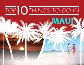 Top Ten Things To Do In Maui